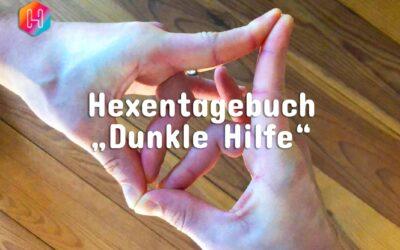 """Hexentagebuch 📓 Spirituelle Therapie 🌀 """"Dunkles Helfen"""""""