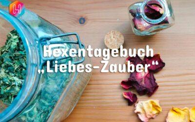 """Hexentagebuch 📓 Liebes Zauber 💕 """"Liebe gedeihe"""""""